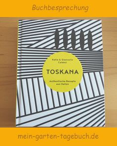 Toskanische Küche – wer liebt sie nicht?  Eine Buchbesprechung Books, Tuscany, Diary Book, Drinking, Love, Lawn And Garden, Essen, Libros, Book