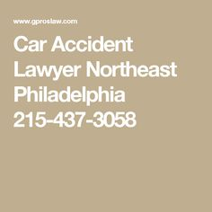 Car Accident Lawyer Northeast Philadelphia 215-437-3058