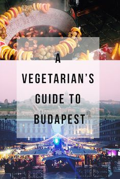 A Vegetarian's Guide to Budapest - Life by Laura Cute cafes, cheap eats and special occasion restaurants in Budapest!