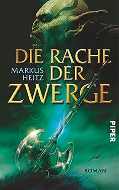 Nr. 28: Die Rache der Zwerge von Markus Heitz Markus Heitz Die Zwerge, Thriller, Held, The Hobbit, Ebook Pdf, My Books, Movies, Movie Posters, Link