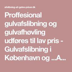 Proffesional gulvafslibning og gulvafhøvling udføres til lav pris - Gulvafslibning i København og ...Afslibning af gulve priser - afslibning af gulve udføres  alle ugen dage. Afslibning af dørtrin, Afslibning af køkken bordplader, Afslibning af trapper, Afhøvling af gulve, gulvbehandling med lak, hvid lak, lud, hvid lud, olie, hvid olie. Se mere http://afslibning-af-gulve-priser.dk/