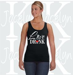 Check out this item in my Etsy shop https://www.etsy.com/listing/452139150/love-drunk-ladies-lightweight-tank-top