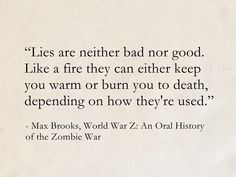 Max Brooks, World War Z: An Oral History of the Zombie War War Quotes, Profound Quotes, Writing Quotes, Writing Prompts, Inspirational Quotes, Favorite Book Quotes, Best Quotes, Love Quotes, Pretty Words