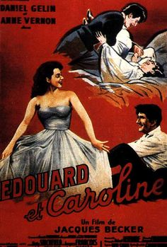 "Edward and Caroline (1951) ""Édouard et Caroline"" (original title) Stars: Daniel Gélin, Anne Vernon, Elina Labourdette, Jacques François, Betty Stockfeld ~  Director: Jacques Becker (Nominated for a BAFTA Film Award for Best Film from any Source France.1952; Nominated for the Grand Prize of the Festival at the Cannes Film Festival 1951)"