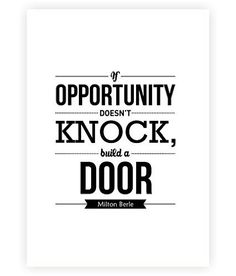 """If Opportunity Doesn't Knock Build a Door Milton Berle Inspirational Quotes Typography Poster in A3 (16.5"""" X 11.7"""")"""