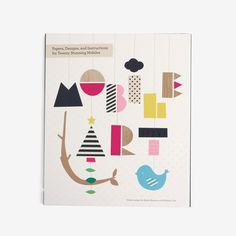 Mobile Art: Papers, Designs, and Instructions for Making Twenty Stunning Mobiles