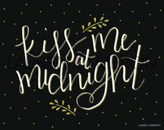 Kiss Me at Midnight NYE Hand Lettering by MrsLaurenCameron on Etsy