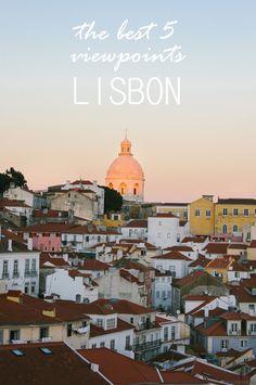 Lisbon | The best 5 viewpoints in Lisbon | The Lisboners