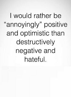 Quotes about Success : Quotes You could chose to be positive and joyful or negative and hateful.