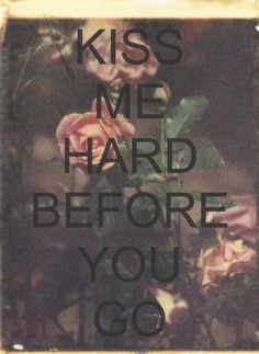 Kiss me hard before you go - summertime sadness, Lana del Rey Words Quotes, Wise Words, Qoutes, Song Quotes, Quotable Quotes, Life Quotes, Ipad Wallpaper Quotes, Summertime Sadness, Hopeless Romantic
