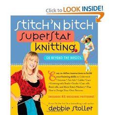 Stitch 'n Bitch Superstar Knitting: Go Beyond the Basics: Debbie Stoller: 9780761135975: Amazon.com: Books