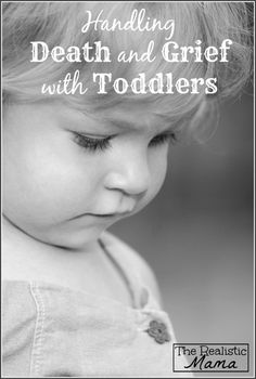How to handle death and grief with toddlers, a guest post I wrote for The Realistic Mama ~ RockItLikeAMom.com