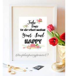 Take Time To Do What Makes Your Soul Happy- Digital Print, Printable, Inspirational Quote, Typography, Wall Decor, 8 x 10 by SophiaPerryPrints on Etsy