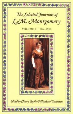 The Selected Journals of L.M. Montgomery, Vol. 1: 1889-1910 - by L. M. Montgomery,