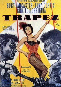 TRAPEZE - Burt Lancaster - Tony Curtis - Gina Lollobrigida  /// above average circus movie. Stars do most of there own stunts.