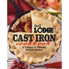 The Lodge Cast Iron Cookbook: A Treasury of Timeless Delicious Recipes. I'd love to try some of these recipes. I guess I need to add a cast-iron pan to my collection! Cast Iron Skillet Dessert Recipe, Cast Iron Skillet Cooking, Iron Skillet Recipes, Cast Iron Recipes, Skillet Meals, Skillet Food, Dutch Oven Cooking, Dutch Oven Recipes, Cooking Recipes