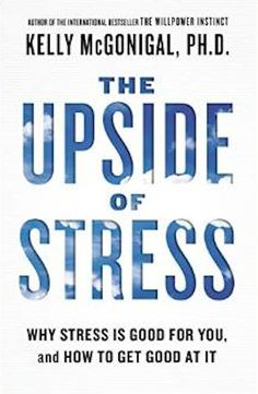 Another book that touches on post-traumatic growth is The Upside of Stress: Why Stress is Good for You, and How to Get Good at It by Kelly McGonigal, Ph. We've all heard how much of a toll stre. Ted Talks For Teachers, It Pdf, How To Get Better, Stress Causes, The Upside, Post Traumatic, Psychology Today, Stressed Out