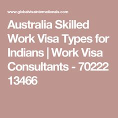Australia Skilled Work Visa Types for Indians  | Work Visa Consultants - 70222 13466