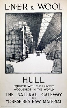 Poster, London and North Eastern Railway, LNER & Wool - Hull by F H Mason. Sketch of interior of warehouse with text above and below. Printed by Chorley & Pickersgill Ltd, Lithographers, Leeds. Posters Uk, Railway Posters, Train Map, Kingston Upon Hull, British Travel, East Yorkshire, Travel Images, Travel Ads, Illustrations