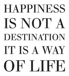 Transfer met de tekst 'Happiness is not a destination it is a way of life'