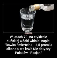 "Tł: in the seventies, on the label of Danish vodka, there was the inscription: ""Deadly dose - percent of alcohol in blood! does not apply to Poles and Russians "" Funny As Hell, Funny Cute, Best Memes, Funny Memes, Polish Memes, Smile Everyday, Me Me Me Anime, Poland, Cool Photos"