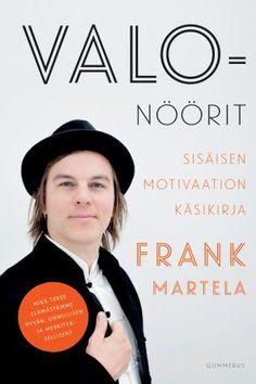 Frank Martela - Valonöörit, sisäisen motivaation käsikirja