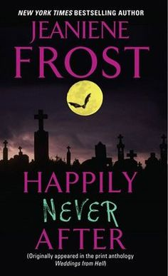 Happily Never After - Saga Night Huntress - Jeaniene Frost Book 1, The Book, Jeaniene Frost, Paranormal Romance Books, Little Free Libraries, Free Library, Library Ideas, Book Review Blogs, Book Nooks