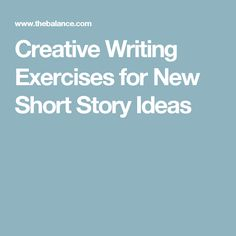 Creative Writing Exercises for New Short Story Ideas