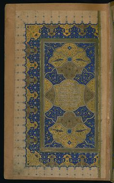 Double-page illuminated frontispiece Label: This is the left side of a double-page illuminated frontispiece containing two small medallions. One gives the name of the illuminator as ʿAbd al-Wahhāb ibn ʿAbd al-Fattāḥ ibn ʿAlī. Page Decoration, Persian Poetry, Iranian Art, Illuminated Manuscript, Islamic Art, Page Design, Blue Backgrounds, Art And Architecture, Art Museum
