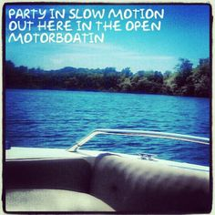 """for my love of boating, motorboating, our ole brown betty boat, prairie creek reservoir, Little Big Town """"Pontoon"""" lyrics"""