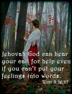 Jehovah hears...