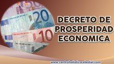 PODEROSO DECRETO DE PROSPERIDAD ECONOMICA CREADO POR CENTRO HOLISTICO CE...