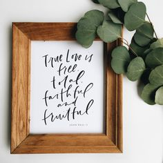 """True love is free, total, faithful and fruitful"" John Paul II"