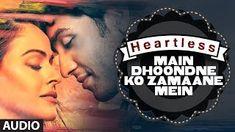 Main Dhoondne Ko Zamaane Mein - Heartless Hindi Movie song  www.pooggy.com