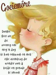 Good Morning World, Good Morning Good Night, Good Morning Wishes, Good Morning Quotes, Afrikaanse Quotes, Goeie Nag, Goeie More, Morning Blessings, Blessed