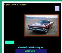 Plymouth FURY VIN Decoder - Lookup Plymouth FURY VIN number. 183200 - Plymouth. Search Plymouth FURY history, price and car loans.