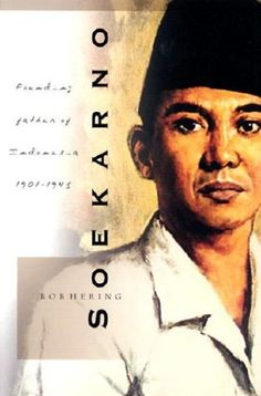 Soekarno: Founding Father of Indonesia, 1901-1945