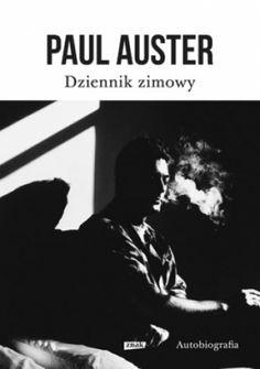 "Paul Auster ""Dziennik zimowy"""