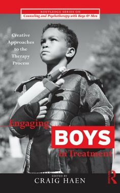 Engaging Boys in Treatment: Creative Approaches to the Therapy Process (The Routledge Series on Counseling and Psychotherapy with Boys and Men) by HAEN. CRAIG. $13.26. 347 pages. Publisher: T & F Books US (April 6, 2011). Author: Craig Haen