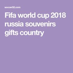 Fifa world cup 2018 russia souvenirs gifts country World Cup Russia 2018, World Cup 2018, Fifa World Cup, Country, Gifts, Presents, Rural Area, Favors, Country Music