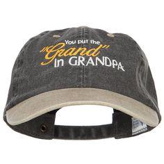 e0cfd1ae91785 Special 10% discount code  e4hats10 ♢ Description You Put the Grand in  Grandpa. Wash CapsCustom EmbroiderySize ...