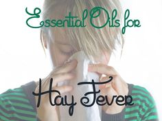 Essential oils for hay fever and other common cold-like symptoms: running nose, watery eyes, etc.