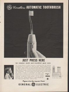 "1962 GENERAL ELECTRIC vintage magazine advertisement ""Just Press Here"" ~ GE Cordless Automatic Toothbrush - Just Press Here - for cleaner teeth and healthful gum care - Progress is our most important product ~ Size: The dimensions of the full-page advertisement are approximately 8.5 inches x 11 inches (21.5 cm x 28 cm). Condition: This original vintage full-page advertisement is in Excellent Condition unless otherwise noted."