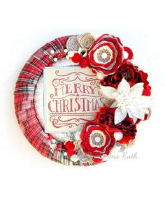 Double Wrapped Wreaths with fabric and plaid. Embellished with an adorable tin Merry Christmas sign and handmade felt flowers.