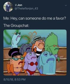 Ideas For Funny People Group Funny Spongebob Memes, Stupid Funny Memes, Funny Tweets, Funny Relatable Memes, Funny Posts, Funny Stuff, Funny Cute, Really Funny, Hilarious