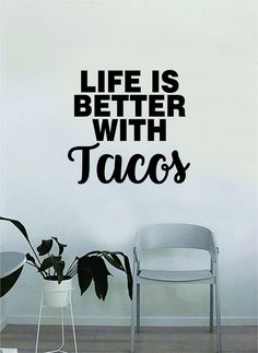 Life is Better with Tacos Quote Wall Decal Sticker Bedroom Home Room Art Vinyl Inspirational Decor Funny Teen Mexican Food - vivid blue