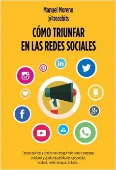 Cómo triunfar en las redes sociales   Planeta de Libros