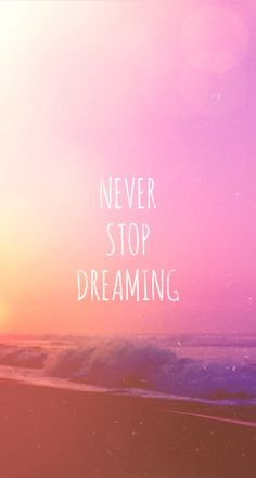 Never Stop Dreaming iPhone Wallpaper #motivational #typography