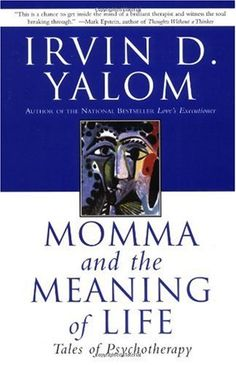 Bestseller Books Online Momma and the Meaning of Life: Tales of Psychotherapy Irvin D. Yalom $10.08 - http://www.ebooknetworking.net/books_detail-0060958383.html