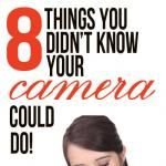 8 Things You Didn't Know Your DSLR Could Do